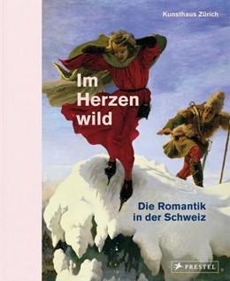 Abbildung von Kunsthaus Zürich | Im Herzen wild | 1. Auflage | 2020 | beck-shop.de