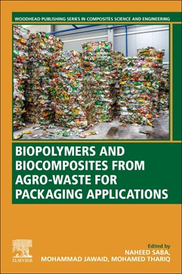 Abbildung von Saba / Jawaid | Biopolymers and Biocomposites from Agro-waste for Packaging Applications | 1. Auflage | 2020 | beck-shop.de