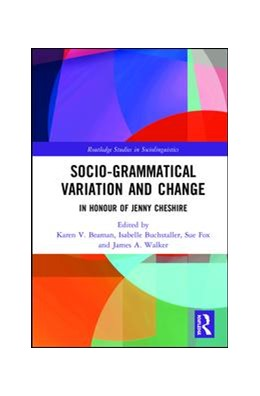 Abbildung von Beaman / Buchstaller | Advancing Socio-grammatical Variation and Change | 1. Auflage | 2020 | beck-shop.de