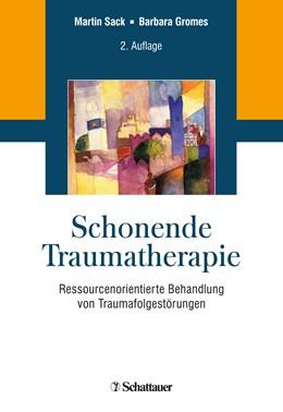 Abbildung von Sack / Gromes   Schonende Traumatherapie   2. Auflage   2020   beck-shop.de