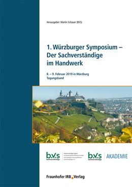Abbildung von Schauer | 1. Würzburger Symposium - Der Sachverständige im Handwerk. | 2020 | 8. bis 9. Februar 2019 in Würz...