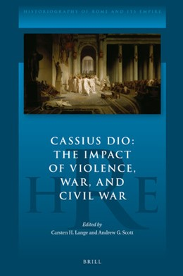 Abbildung von Cassius Dio: The Impact of Violence, War, and Civil War | 2020 | 8