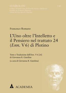 Abbildung von Romano | L'Uno oltre l'Intelletto e il Pensiero nel trattato 24 (Enn. V 6) di Plotino | 1. Auflage | 2020 | beck-shop.de