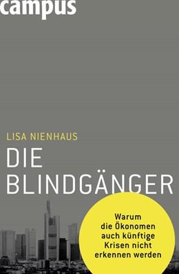 Abbildung von Nienhaus | Die Blindgänger | 2009 | Warum die Ökonomen auch künfti...
