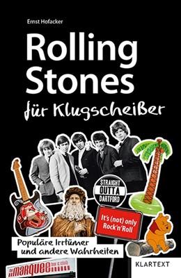 Abbildung von Hofacker | Rolling Stones für Klugscheißer | 2020 | Populäre Irrtümer und andere W...