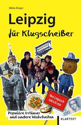 Abbildung von Krüger | Leipzig für Klugscheißer | 1. Auflage | 2020 | beck-shop.de
