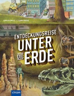 Abbildung von Küntzel   Entdeckungsreise unter die Erde   1. Auflage   2020   beck-shop.de