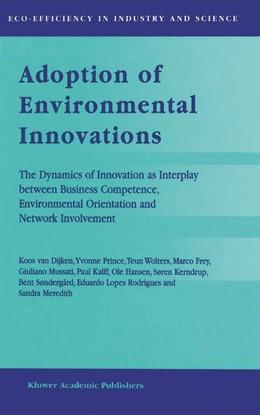 Abbildung von van Dijken / Prince / Wolters | Adoption of Environmental Innovations | 1999 | The Dynamics of Innovation as ... | 2