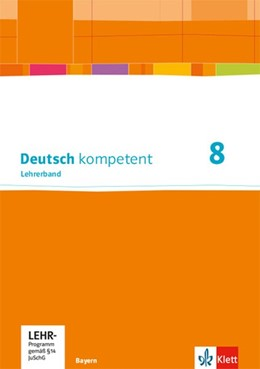 Abbildung von Deutsch kompetent 8. Ausgabe Bayern. Lehrerband mit Onlineangebot Klasse 8 | 1. Auflage | 2020 | beck-shop.de