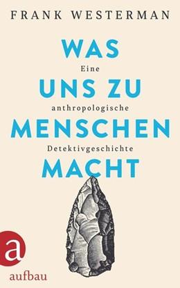 Abbildung von Westerman | Was uns zu Menschen macht | 2020 | Eine anthropologische Detektiv...