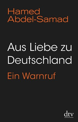 Abbildung von Abdel-Samad | Aus Liebe zu Deutschland | 1. Auflage | 2020 | beck-shop.de