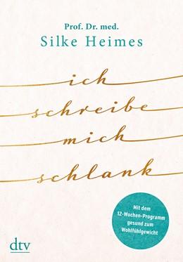Abbildung von Heimes   Ich schreibe mich schlank   1. Auflage   2020   beck-shop.de