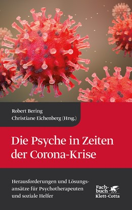 Abbildung von Bering / Eichenberg (Hrsg.)   Die Psyche in Zeiten der Corona-Krise   1. Auflage   2020   beck-shop.de