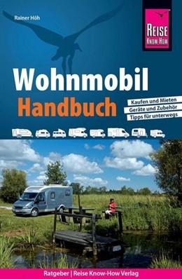 Abbildung von Höh | Reise Know-How Wohnmobil-Handbuch | 4., neu bearbeitete und aktualisierte Auflage | 2020 | Anschaffung, Ausstattung, Tech...