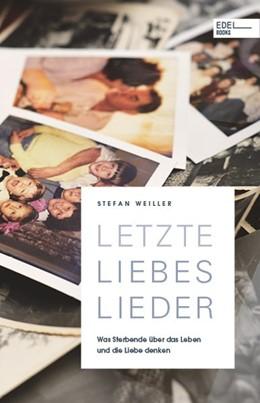 Abbildung von Weiller | Letzte Liebeslieder | 1. Auflage | 2020 | beck-shop.de