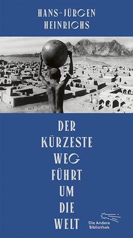 Abbildung von Heinrichs | Der kürzeste Weg führt um die Welt | 1. Auflage | 2020 | beck-shop.de