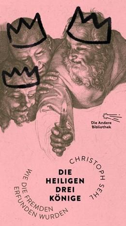 Abbildung von Sehl   Die Heiligen Drei Könige   1. Auflage   2021   beck-shop.de
