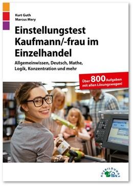 Abbildung von Guth / Mery   Einstellungstest Kaufmann / Kauffrau im Einzelhandel   1. Auflage   2020   beck-shop.de