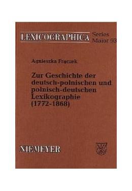 Abbildung von Fraczek | Zur Geschichte der deutsch-polnischen und polnisch-deutschen Lexikographie (1772-1868) | 1999