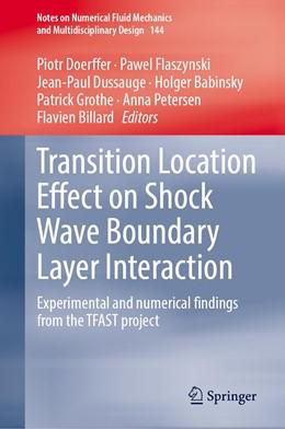 Abbildung von Doerffer / Flaszynski / Dussauge / Babinsky / Grothe / Petersen / Billard | Transition Location Effect on Shock Wave Boundary Layer Interaction | 1st ed. 2020 | 2020 | Experimental and numerical fin... | 144
