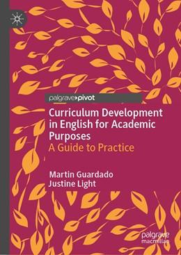 Abbildung von Guardado / Light | Curriculum Development in English for Academic Purposes | 1st ed. 2020 | 2020 | A Guide to Practice