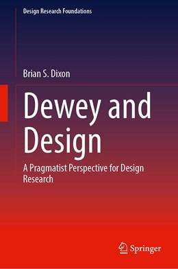 Abbildung von Dixon   Dewey and Design   1st ed. 2020   2020   A Pragmatist Perspective for D...