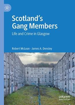 Abbildung von McLean / Densley   Scotland's Gang Members   1st ed. 2020   2020   Life and Crime in Glasgow