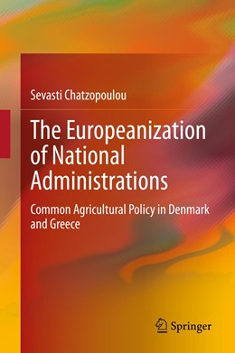 Abbildung von Chatzopoulou | The Europeanization of National Administrations | 1st ed. 2020 | 2020 | Common Agricultural Policy in ...