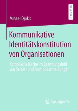 Abbildung von Djukic   Kommunikative Identitätskonstitution von Organisationen   2020   Katholische Kirche im Spannung...
