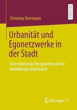 Abbildung von Herrmann | Urbanität und Egonetzwerke in der Stadt | 2020 | Eine relationale Perspektive a...