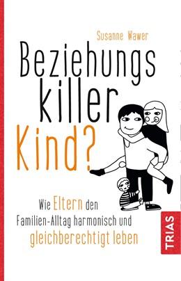 Abbildung von Wawer | Beziehungskiller Kind? | 1. Auflage | 2020 | beck-shop.de