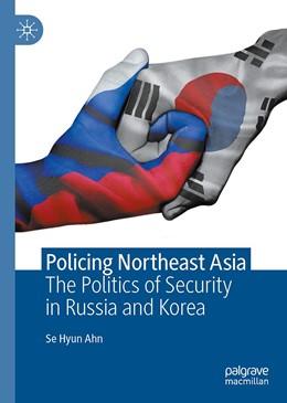Abbildung von Ahn | Policing Northeast Asia | 1st ed. 2020 | 2020 | The Politics of Security in R...