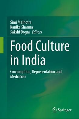 Abbildung von Malhotra / Sharma / Dogra | Food Culture in India | 1st ed. 2020 | 2020 | Consumption, Representation an...