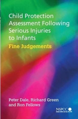 Abbildung von Dale / Green / Fellows | Child Protection Assessment Following Serious Injuries to Infants | 2005 | Fine Judgments