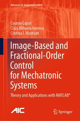 Abbildung von Copot / Ionescu | Image-Based and Fractional-Order Control for Mechatronic Systems | 1. Auflage | 2020 | beck-shop.de