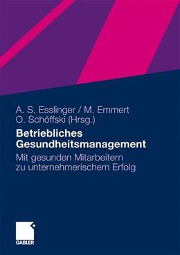 Abbildung von Esslinger / Emmert / Schöffski | Betriebliches Gesundheitsmanagement | 2010 | 2010