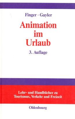 Abbildung von Finger-Benoit / Gayler | Animation im Urlaub | vollständig überarbeitete und aktualisierte Auflage | 2003