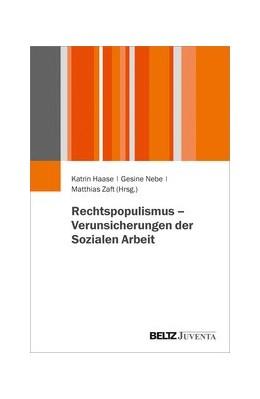 Abbildung von Haase / Nebe | Rechtspopulismus - Verunsicherungen der Sozialen Arbeit | 1. Auflage | 2020 | beck-shop.de