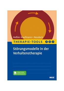 Abbildung von Heßler-Kaufmann / Neudeck | Therapie-Tools Störungsmodelle in der Verhaltenstherapie | Originalausgabe | 2020 | Mit E-Book inside und Arbeitsm...
