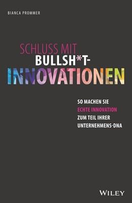 Abbildung von Prommer | Schluss mit Bullsh*t-Innovationen | 1. Auflage | 2020 | beck-shop.de