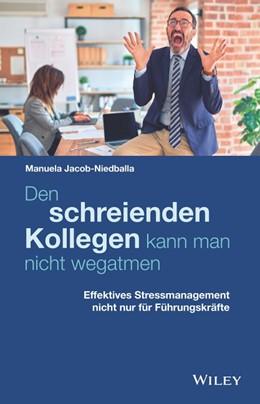 Abbildung von Jacob-Niedballa | Den schreienden Kollegen kann man nicht wegatmen | 1. Auflage | 2021 | beck-shop.de
