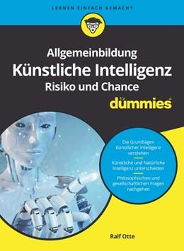 Abbildung von Otte   Allgemeinbildung Künstliche Intelligenz. Risiko und Chance für Dummies   1. Auflage   2021   beck-shop.de