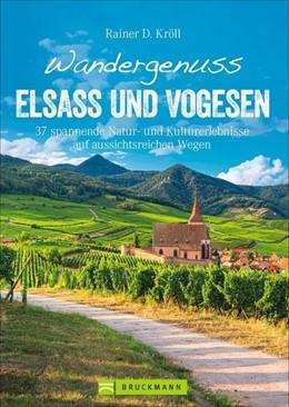 Abbildung von Kröll | Wandergenuss Elsass und Vogesen | 1. Auflage | 2021 | beck-shop.de