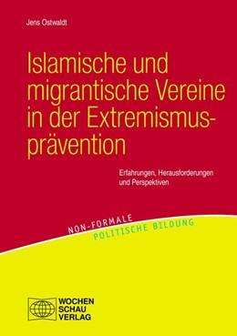 Abbildung von Ostwaldt | Islamische und migrantische Vereine in der Extremismusprävention | 1. Auflage | 2020 | beck-shop.de