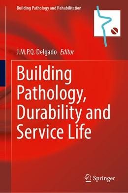 Abbildung von Delgado | Building Pathology, Durability and Service Life | 1st ed. 2020 | 2020 | 12