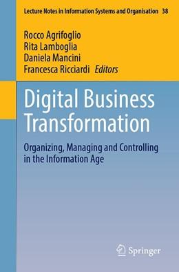 Abbildung von Agrifoglio / Lamboglia / Mancini / Ricciardi   Digital Business Transformation   1st ed. 2020   2020   Organizing, Managing and Contr...   38