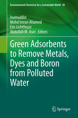 Abbildung von Inamuddin / Ahamed / Lichtfouse / Asiri | Green Adsorbents to Remove Metals, Dyes and Boron from Polluted Water | 1st ed. 2020 | 2020 | 49