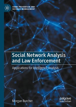 Abbildung von Burcher | Social Network Analysis and Law Enforcement | 1st ed. 2020 | 2020 | Applications for Intelligence ...