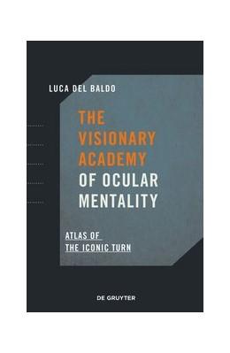Abbildung von Del Baldo | The Visionary Academy of Ocular Mentality | 1. Auflage | 2020 | beck-shop.de