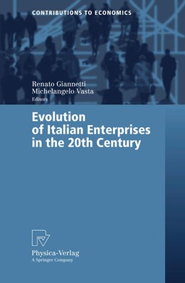 Abbildung von Giannetti / Vasta   Evolution of Italian Enterprises in the 20th Century   2006